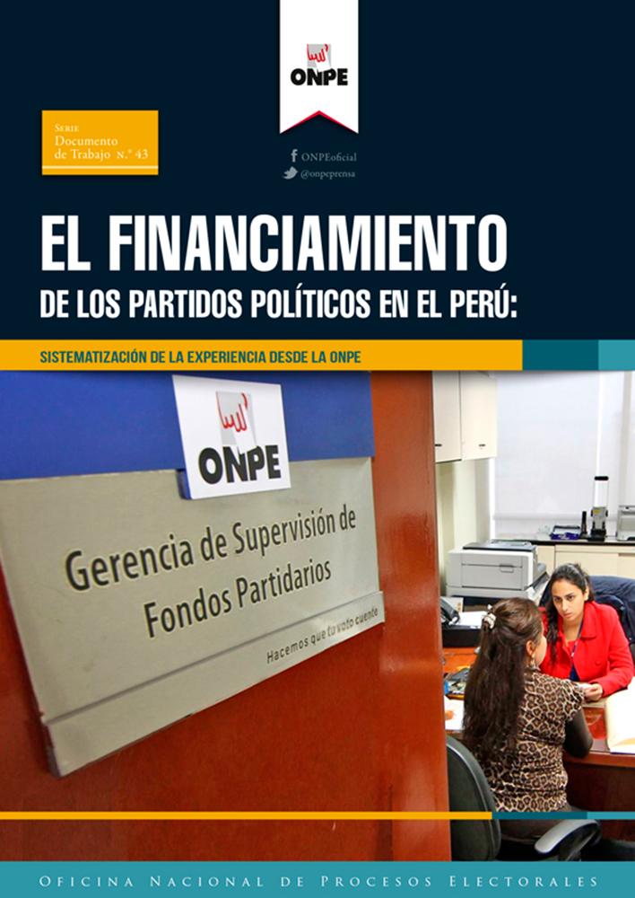 El financiamiento de los partidos políticos en el Perú: sistematización de la experiencia desde la ONPE